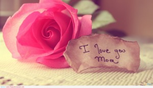 Pensée du jour : I love my mother i_love_you_mom-300x173